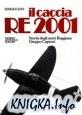 Книга Il Caccia Re 2001. Storia degli Aerei Reggiane Gruppo Caproni