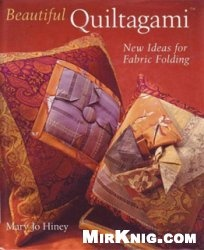 Книга Beautiful Quiltagami: New Ideas for Fabric Folding
