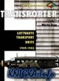 Книга Transporter Volume One: Luftwaffe Transport Units 1937-1943 (Luftwaffe
