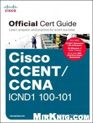 Книга Cisco CCENT/CCNA ICND1 100-101 Official Cert Guide enclosed DVD