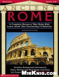 Книга Ancient Rome: A Complete Resource That Helps Kids Learn About this Fascinating Civilization