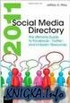 2011 Social Media Directory: The Ultimate Guide to Facebook, Twitter, and...