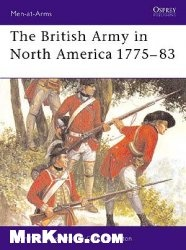 Книга The British Army in North America 1775–83