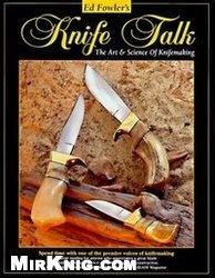 Книга Ed Fowler's Knife Talk: The Art & Science of Knifemaking
