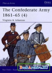 Книга The Confederate Army 1861-65 (4): Virginia & Arkansas (Men at Arms Series 435).