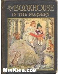 Книга My Book House Volume 1 In the Nursery