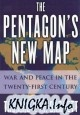 Книга The Pentagon's New Map. War and Peace in the Twenty-First Century
