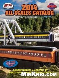 Журнал Atlas. 2014-07/12. All Scales Catalog