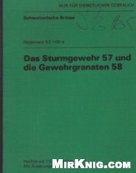 Книга Das Sturmgewehr 57 und die Gewehrgranaten 58