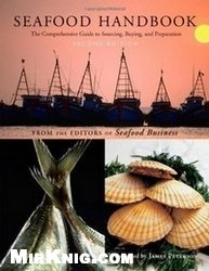 Книга Seafood Handbook: The Comprehensive Guide to Sourcing, Buying and Preparation