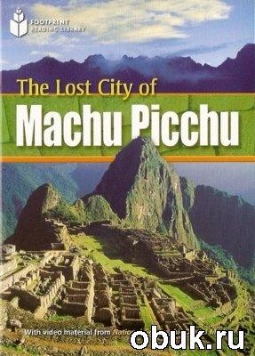 Книга The Lost City of Machu Picchu