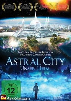 Astral City - Unser Heim (2010)