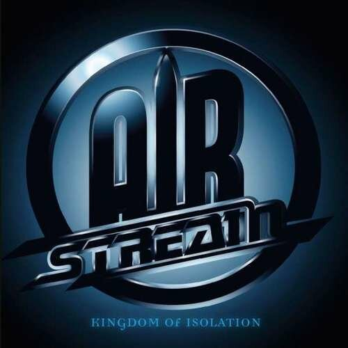 (Melodic Hard Rock) Airstream - Kingdom Of Isolation - 2015, MP3, 320 kbps