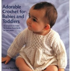 Книга Adorable Crochet for Babies and Toddlers: 22 Projects to Make for Babies from Birth to Two Years