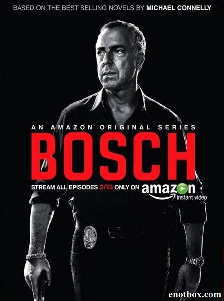Босх (1 сезон: 1-10 серии из 10) / Bosch / 2014-2015 / ЛД (HamsterStudio) / WEBRip + WEBRip (720p)