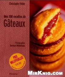 Книга Mes 100 recettes de gateaux