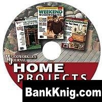 Журнал Home Projects CD from Woodworker's Journal iso 98Мб