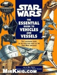 Книга The Essential Guide to Vehicles and Vessels (Star Wars)