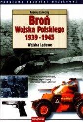 Книга Broń Wojska Polskiego 1939-1945 : Wojska Lądowe