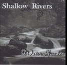 Shallow Rivers -  Water Awakes  (2008)