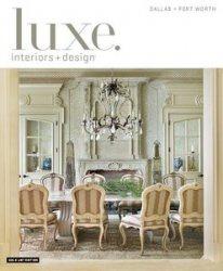 Журнал Luxe Interior + Design Magazine Dallas + Fort Worth Edition - Winter 2014