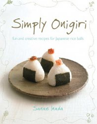 Книга Simply Onigiri: Fun and Creative Recipes for Japanese Rice Balls