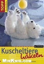 Книга Kuscheltiere hakeln - Lieblingstiere mit flauschigen Effektgarnen