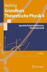 Книга Grundkurs Theoretische Physik 4: Spezielle Relativitatstheorie, Thermodynamik (Springer-Lehrbuch) (German Edition)