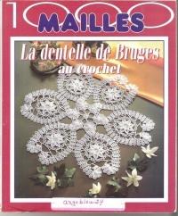 Журнал Журнал 1000 Mailles La Dentelle de Bruges Au Crochet