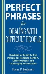 Книга Perfect Phrases for Dealing with Difficult People: Hundreds of Ready-to-Use Phrases for Handling Conflict, Confrontations and Challenging Personalities