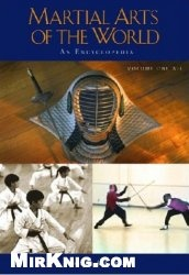 Martial Arts of the World: An Encyclopedia (2 Vol. Set)