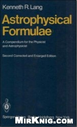Книга Astrophysical formulae A compendium for the physicist and astrophysicist