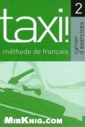 Taxi! 2 - Cahier d'Exercices