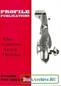 Книга Aircraft Profile Number 45: The Curtiss Army Hawks.