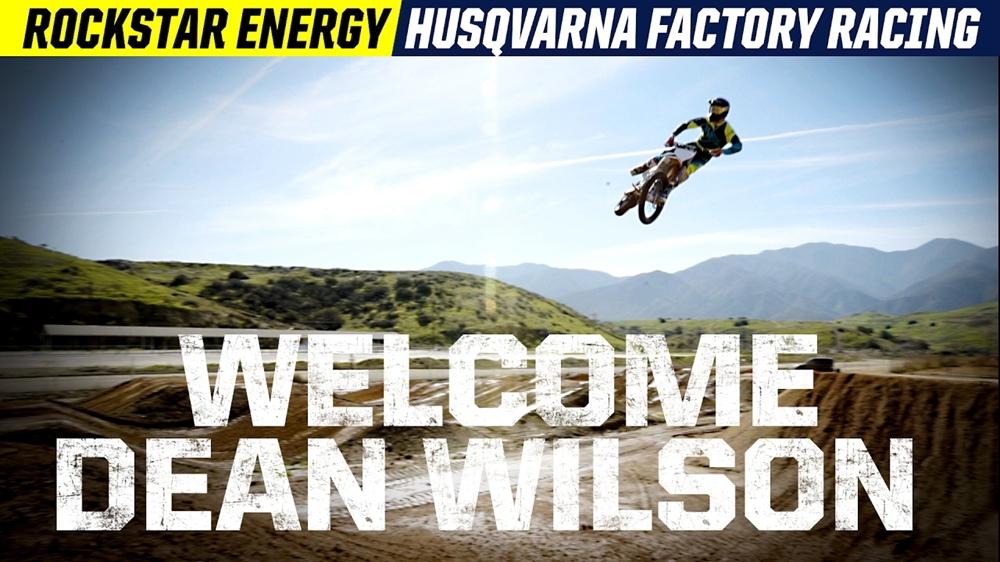 Дин Уилсон перешел в команду Rockstar Energy Husqvarna (видео)