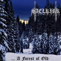 Saelkirk >  A Forest Of Old [demo] (2016)