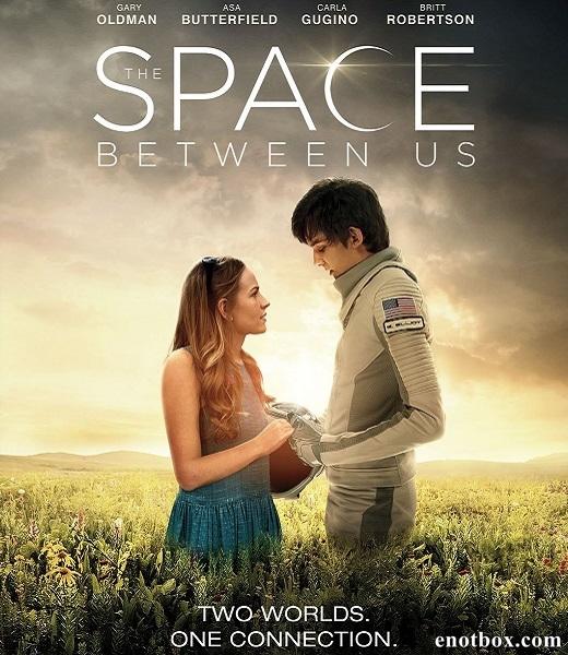 Космос между нами / The Space Between Us (2017/HDTV/HDTVRip)