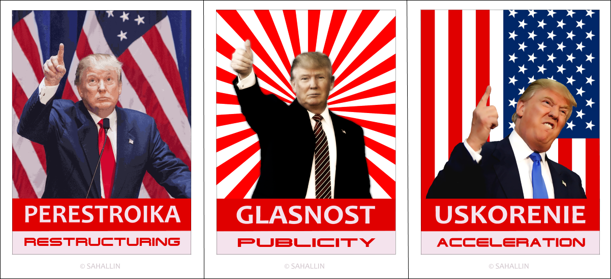 Трамп,плакат,perestroika,glasnost,uskorenie,Trump,poster,restructuring,publicity,acceleration.