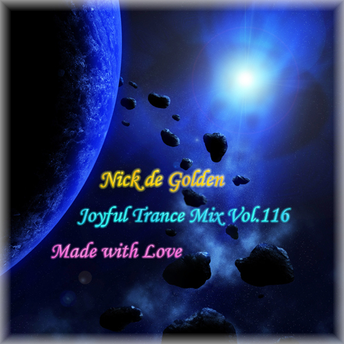 Nick de Golden – Joyful Trance Mix Vol.116 (Made with Love)