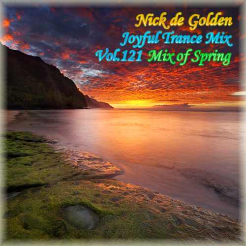 Nick de Golden – Joyful Trance Mix Vol.121 (Mix of Spring)