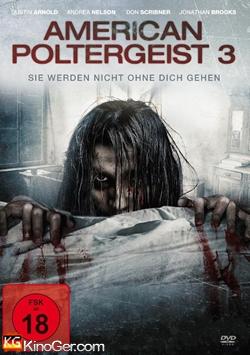 American Poltergeist 3 - Sie werden nicht ohne dich gehen (2015)