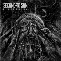 Second To Sun >  Blackbound (2016)