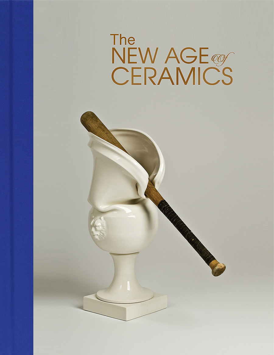 The New Age of Ceramics: A New Book Explores the Cutting Edge of Ceramic Art