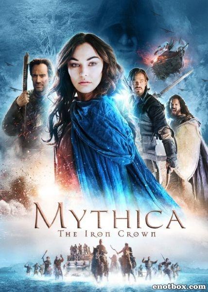 Мифика: Стальная корона / Mythica: The Iron Crown (2016/WEB-DL/WEB-DLRip)