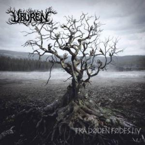 Uburen >  Frå Døden Fødes Liv (2016)