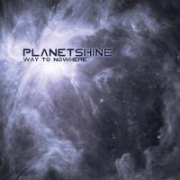 Planetshine >  Way To Nowhere (2017)