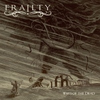 Frailty > Ways Of The Dead (2017)