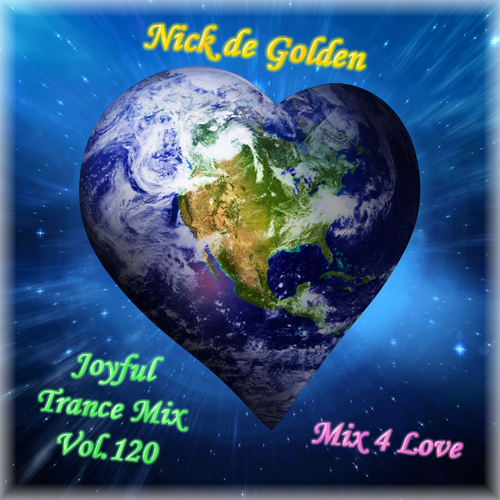 Nick de Golden – Joyful Trance Mix Vol.120 (Mix 4 Love)
