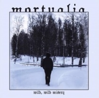 Mortualia > Wild, Wild Misery (2016)