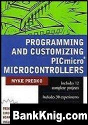 Книга Programming and Customizing the PIC Microcontroller